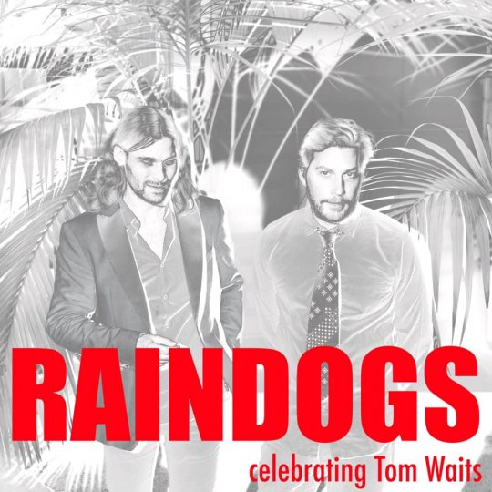 Raindogs Celebrating Tom Waits // Sku Bare